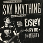 Say Anything, Eisley, HRVRD, I the Mighty