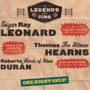 CANCELLED -- Legends of the Ring, Roberto Duran, Sugar Ray Leonard, Thomas 'hitman' Hearns