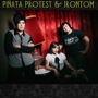 Girl in a Coma, Pinata Protest, Irontom