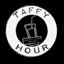  Taffy Hour!