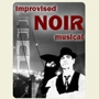  BATS Improv: Improvised Noir Musical