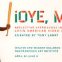  Oye, Mira!: Reflective Approaches in Contemporary Latin American Video Art