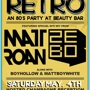 Champagne Retro - An 80's Party w/ Matt Roan & Zebo (Hosted Champagne 9-10pm)
