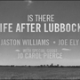  Stateside at the Paramount presents IS THERE LIFE AFTER LUBBOCK? Jaston Williams &amp; Joe Ely with Special Guest Jo Carol Pierce