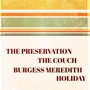 The Preservation w/ The Couch, Burgess Meredith and Holiday