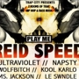  REID SPEED (Play Me Records) @ TRAP CITY