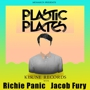  Plastic Plates, Richie Panic, Jacob Fury