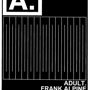 The Echo Presents Part Time Punks, ADULT., Frank Alpine, Von Haze, DJ Silent Servant