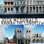 Jock McDonalad, Havana; The Longview