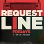 REQUEST LiNE FRiDAYS