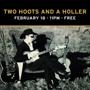 TWO HOOTS AND A HOLLER • 11PM • FREE