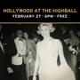 HOLLYWOOD AT THE HIGHBALL • 6PM • FREE