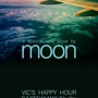 VIC'S DRUM SHOP PRESENTS: Vic's Happy Hour with Moon