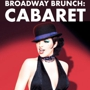 Broadway Brunch Cabaret