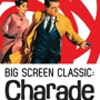 Big Screen Classics Charade