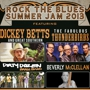 Rock The Blues Summer Jam 2013 Dickey Betts and Great Southern, The Fabulous Thunderbirds, Dirty Dozen Brass Band, Beverly McClellan