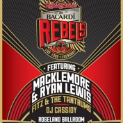  Bacardi Rebels: Macklemore &amp; Ryan Lewis, Fitz &amp; The Tantrums, DJ Cassidy