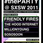 #thePARTY 4 #thePEOPLE @ SXSW 2011: Friendly Fires (DJ set), the Hood Internet, Millionyoung (Wristbands or Cover)