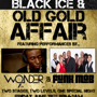 The Black Ice & Old Gold Affair w/ 9th Wonder with Les and the Funk Mob
