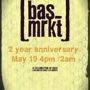  [bas_mrkt] 2 Year Anniversary