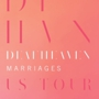 Deafheaven with Marriages