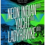 Neon Indian (DJ set), Yacht (DJ set), Ladyhawke (DJ set)