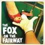 The Fox On the Fairway (Check for Showtimes)
