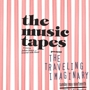  THE MUSIC TAPES Present: The Traveling Imaginary
