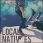 Local Natives Plus special guest Wild Nothing