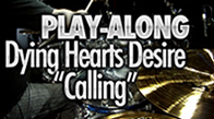 "Dying Hearts Desire – ""Calling"""