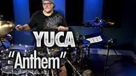 "YUCA – ""Anthem"""