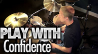 Play Drums With Confidence