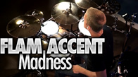 Flam Accent Madness
