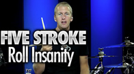Five Stroke Roll Insanity