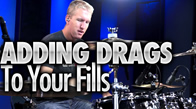 Adding Drags To Your Fills