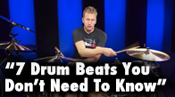 7 Beats You Don't Need To Know