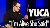 Yuca – I'm Alive She Said