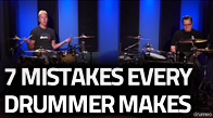 7 Mistakes Every Drummer Makes