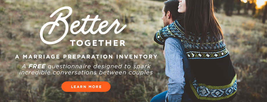 Better Together: A Marriage Preparation Inventory. Presented by Dynamic Catholic.