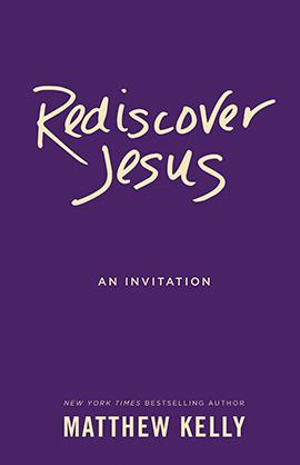 Rediscover Jesus by Matthew Kelly