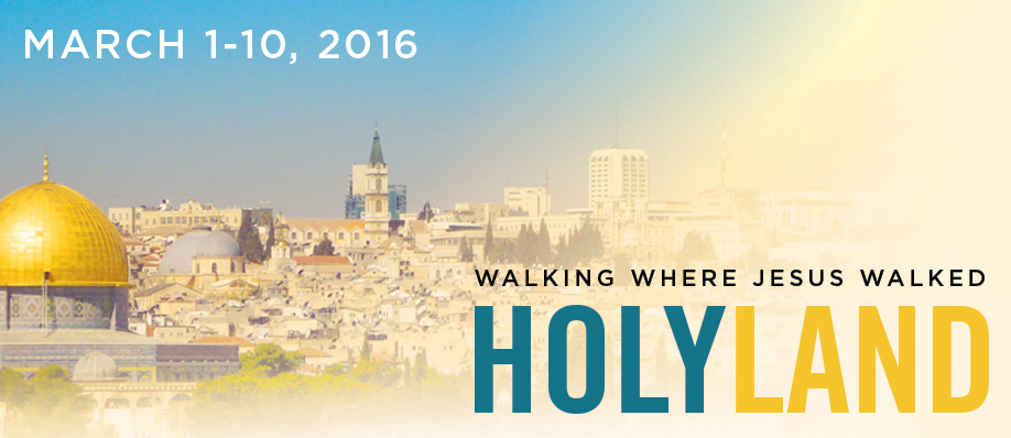 Walk Where Jesus Walked - Holy Land - with Father Bob Sherry Marh 1-10, 2016