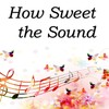 How_sweet_the_sound_final_-thumb