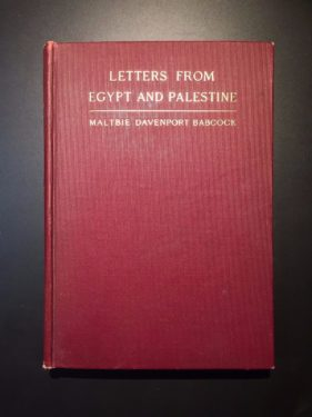 Letters-from-Egypt-and-Palestine-Maltbie-D-Babcock-Illustrated-1st-Ed-1902-291934906339
