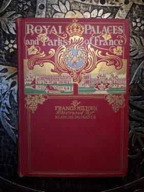Royal-Palaces-and-Parks-of-France-Francis-Miltoun-Illustrated-1st-Ed-1910-291914464187