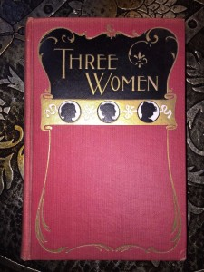 Three-Women-Ella-Wheeler-Wilcox-First-Edition-1897-American-Classics-301695615210