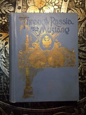 Through-Russia-on-a-Mustang-Thomas-Stevens-1st-Ed-Illustrated-1891-291914536759