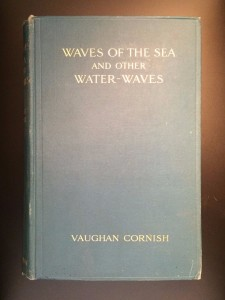 Waves-of-the-Sea-and-Other-Water-Waves-by-Vaughan-Cornish-1st-Ed-1910-291723761083