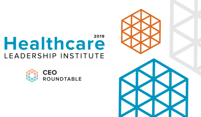 The Healthcare Leadership Institute | 2019 CEO Roundtable