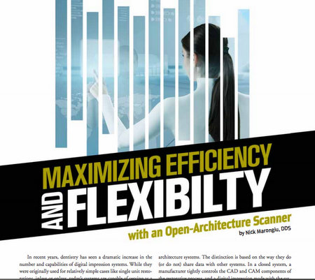 Maximizing Efficiency and Flexibility with an Open-Architecture Scanner by Dr. Nick Marongiu (Dentaltown Magazine)