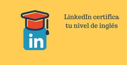 Linkedin y un test para certificar tu nivel de inglés